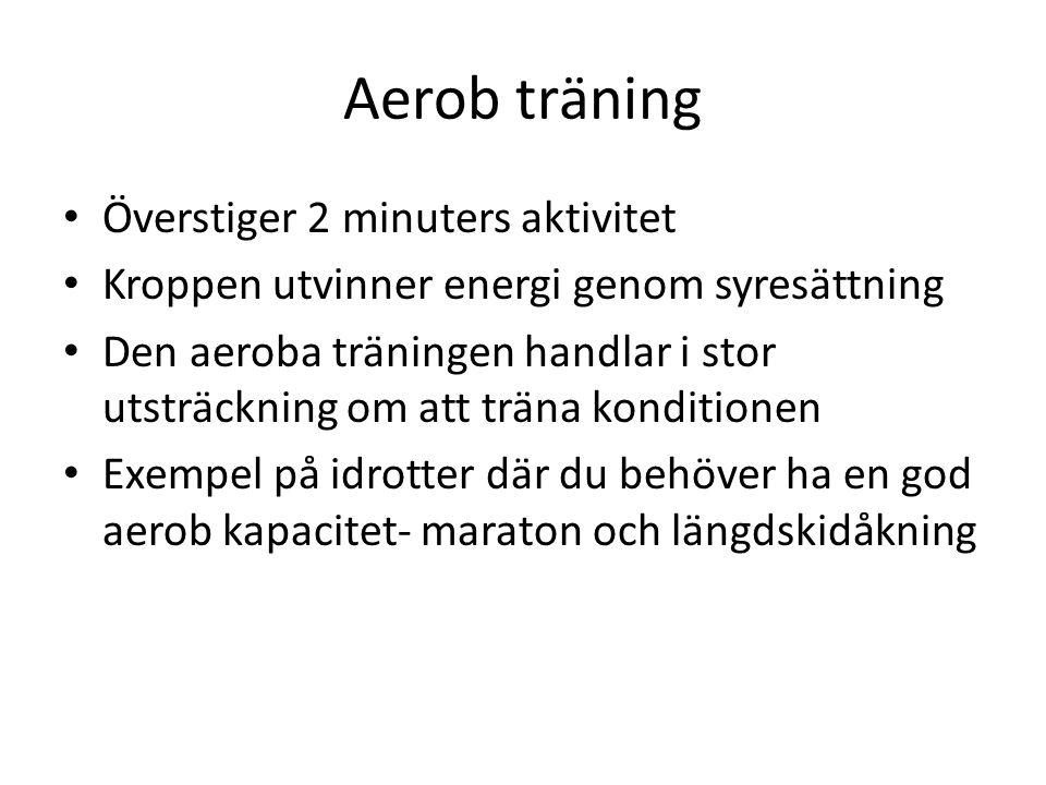 Aerob träning Överstiger 2 minuters aktivitet