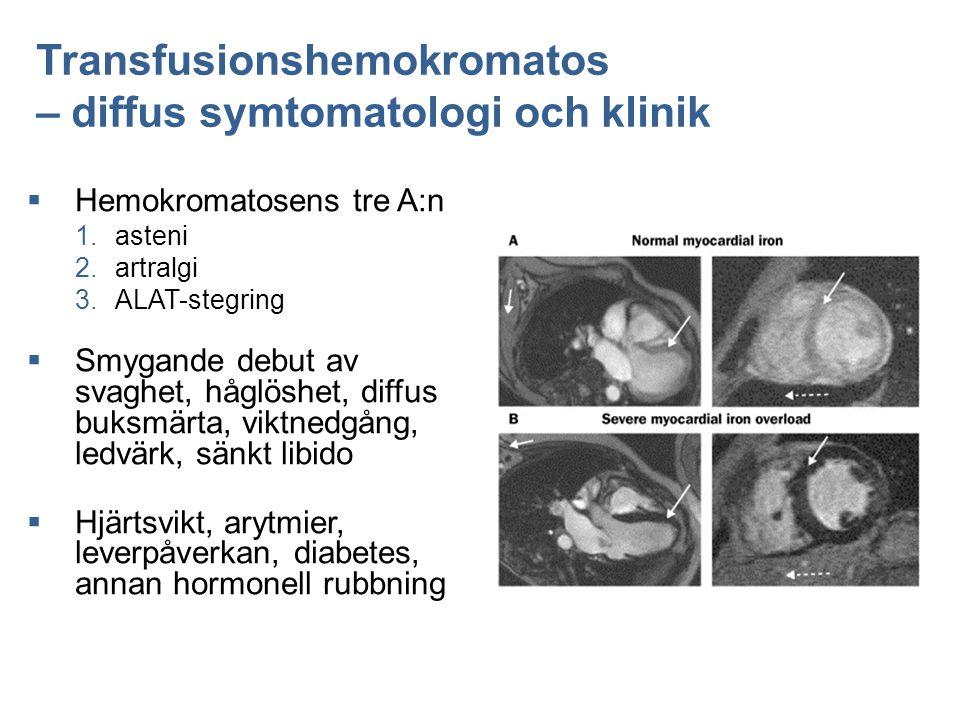 Transfusionshemokromatos – diffus symtomatologi och klinik