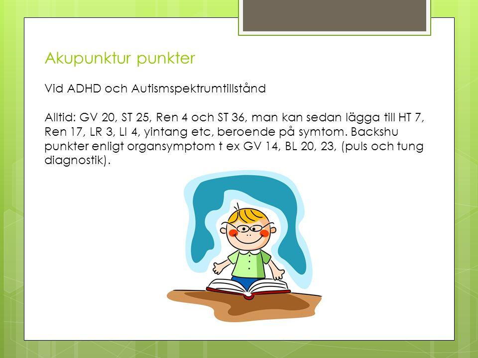 Akupunktur punkter Vid ADHD och Autismspektrumtillstånd