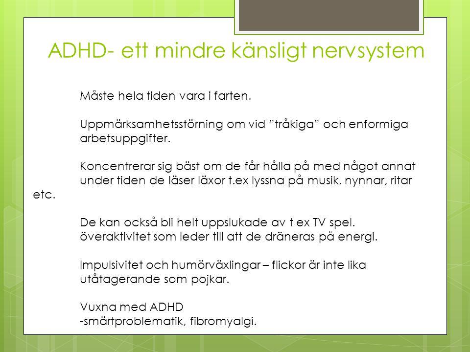 ADHD- ett mindre känsligt nervsystem
