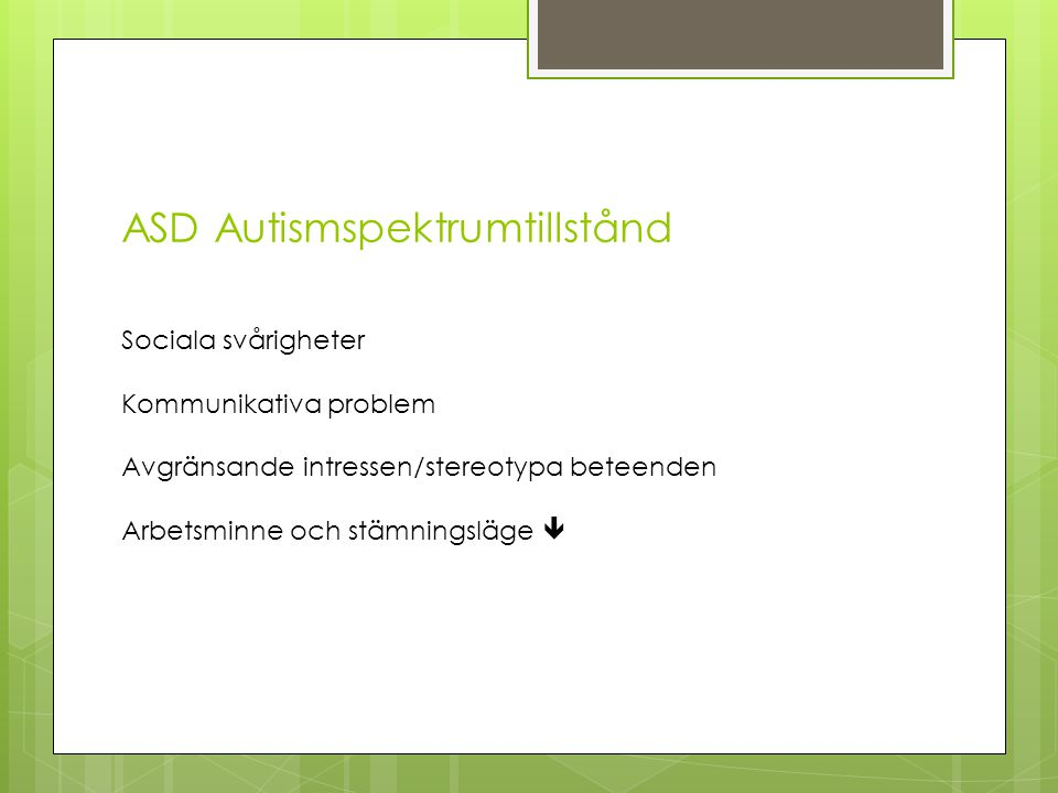 ASD Autismspektrumtillstånd
