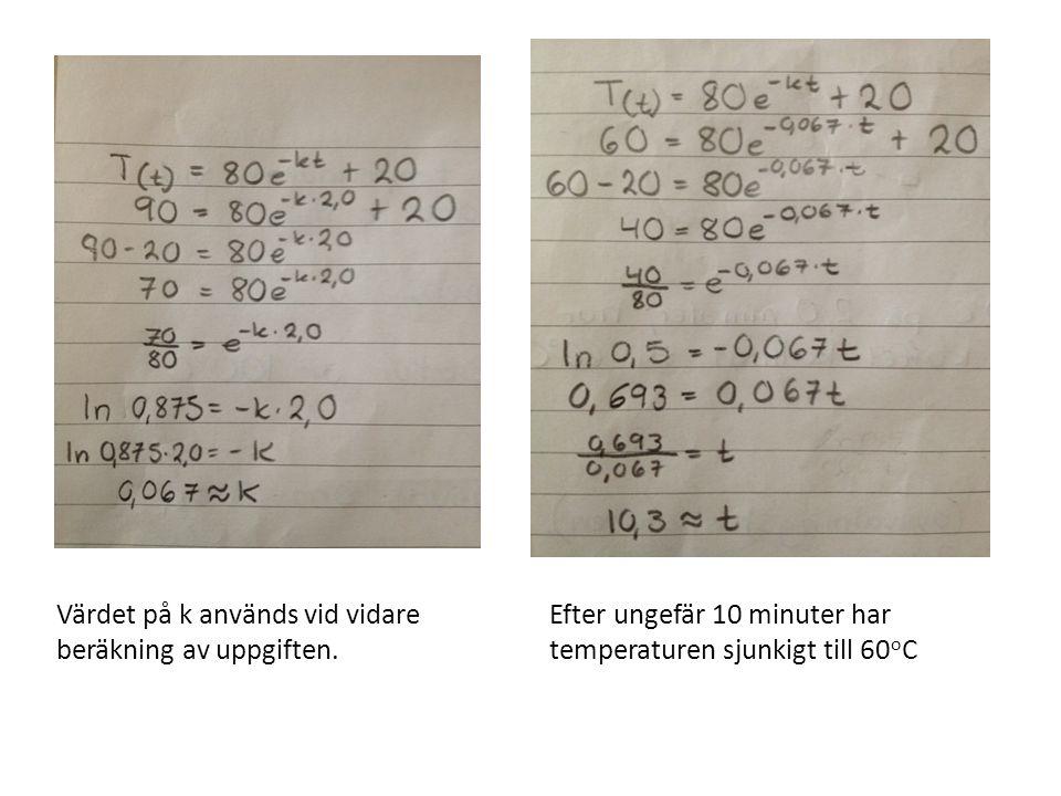 Värdet på k används vid vidare beräkning av uppgiften.
