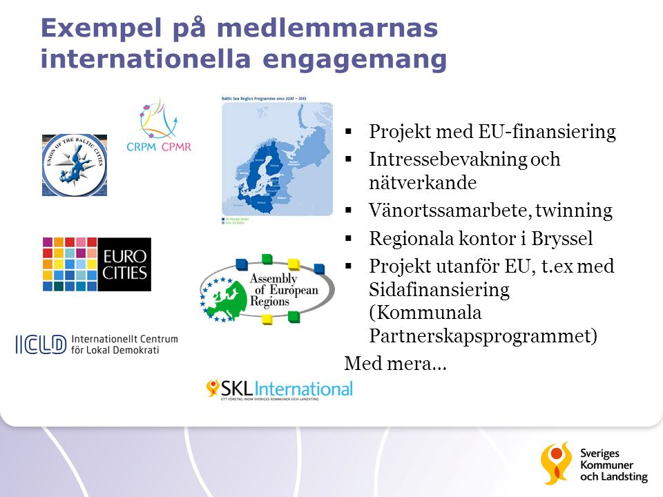 Exempel på medlemmarnas internationella engagemang