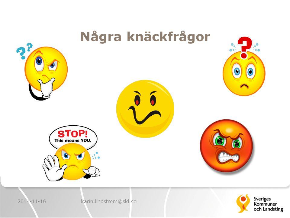 Några knäckfrågor 2014-11-16 karin.lindstrom@skl.se