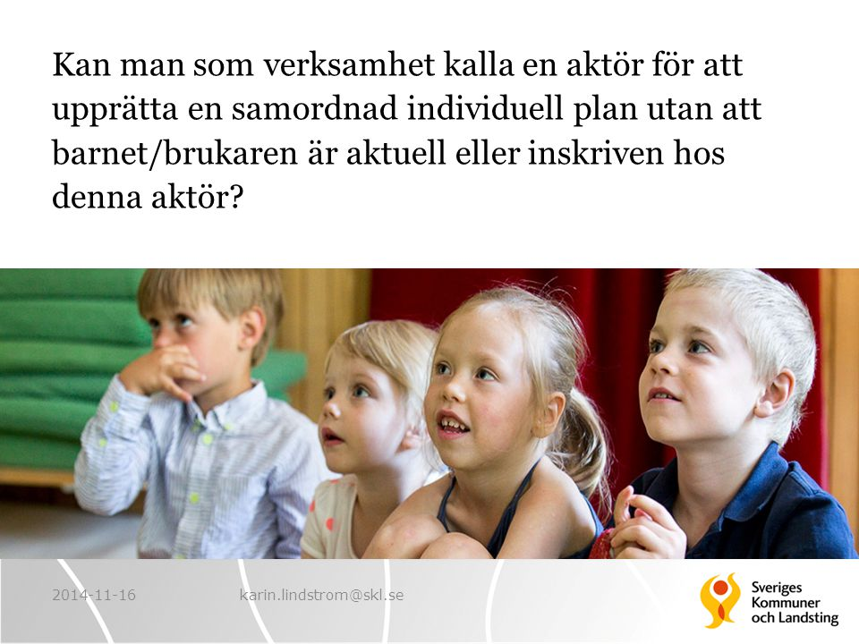 Kan man som verksamhet kalla en aktör för att upprätta en samordnad individuell plan utan att barnet/brukaren är aktuell eller inskriven hos denna aktör