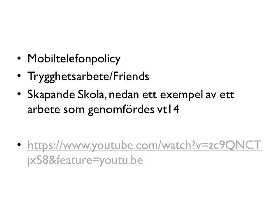 Mobiltelefonpolicy Trygghetsarbete/Friends. Skapande Skola, nedan ett exempel av ett arbete som genomfördes vt14.