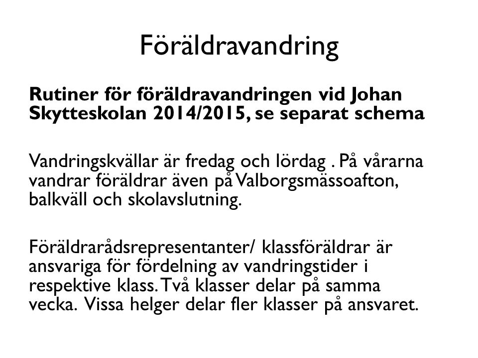 Föräldravandring Rutiner för föräldravandringen vid Johan Skytteskolan 2014/2015, se separat schema.