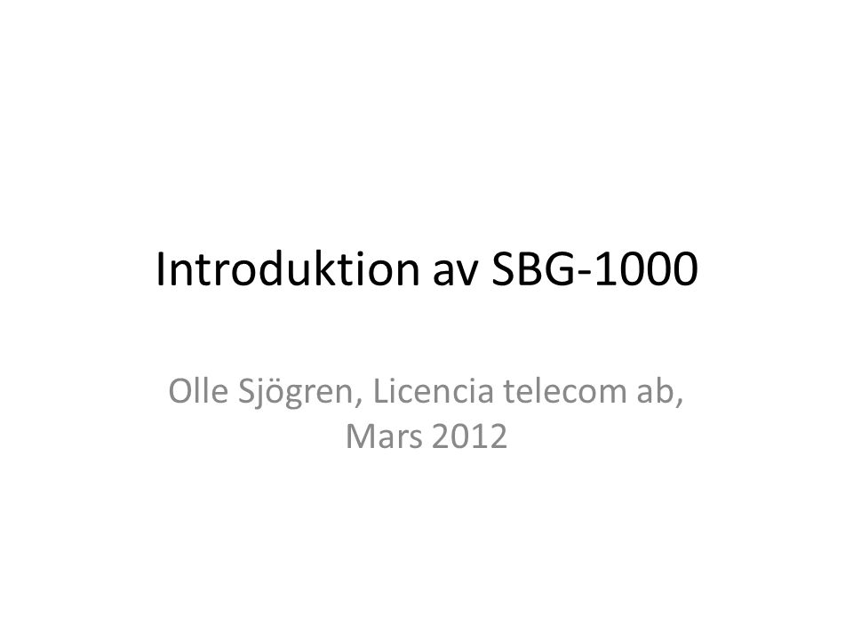 Olle Sjögren, Licencia telecom ab, Mars 2012