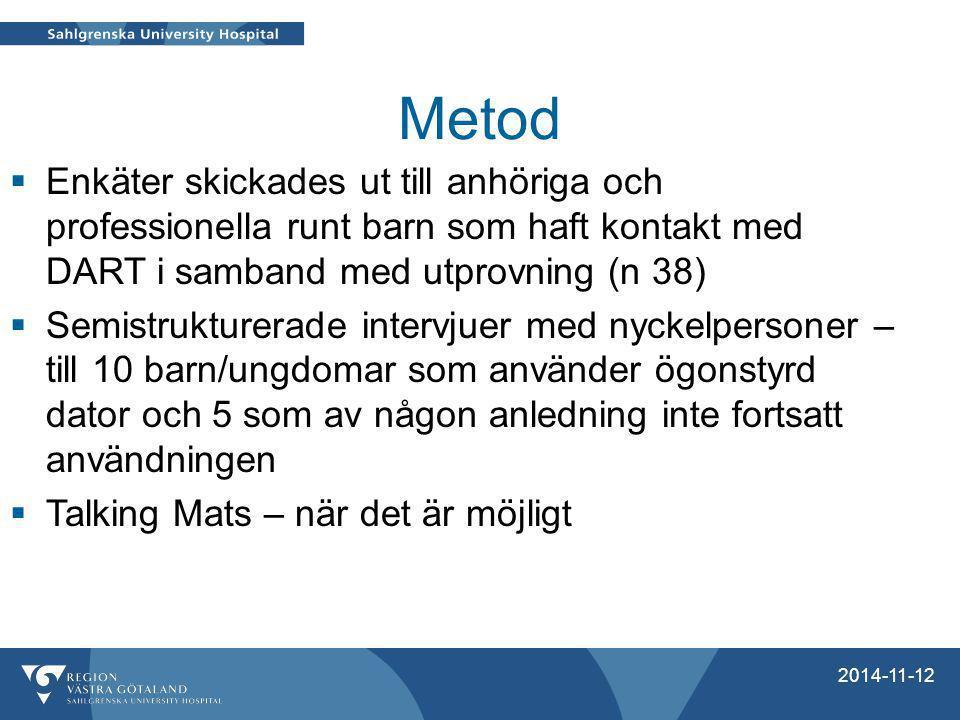 Metod Enkäter skickades ut till anhöriga och professionella runt barn som haft kontakt med DART i samband med utprovning (n 38)