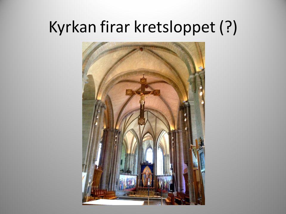Kyrkan firar kretsloppet ( )