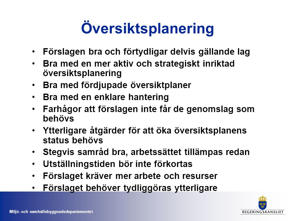 Översiktsplanering Förslagen bra och förtydligar delvis gällande lag
