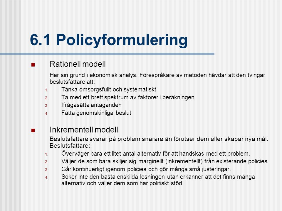 6.1 Policyformulering Rationell modell
