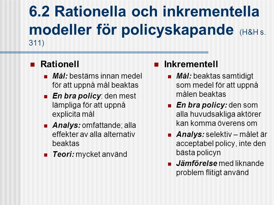 6. 2 Rationella och inkrementella modeller för policyskapande (H&H s