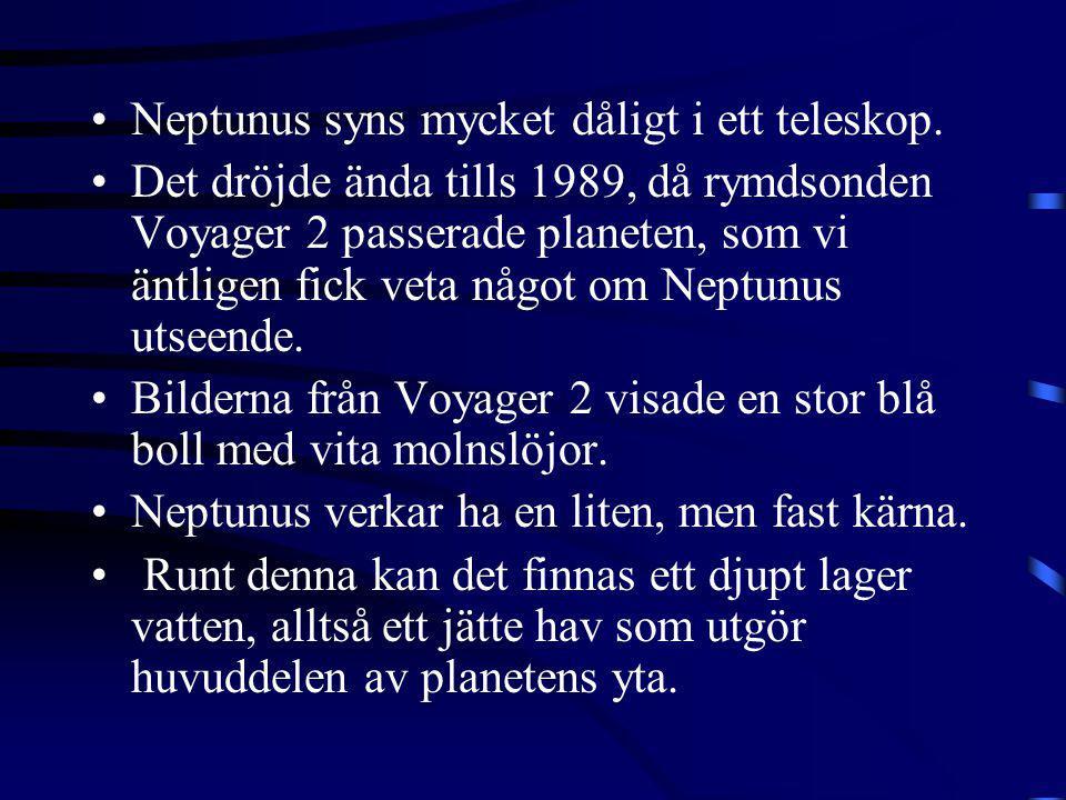 Neptunus syns mycket dåligt i ett teleskop.
