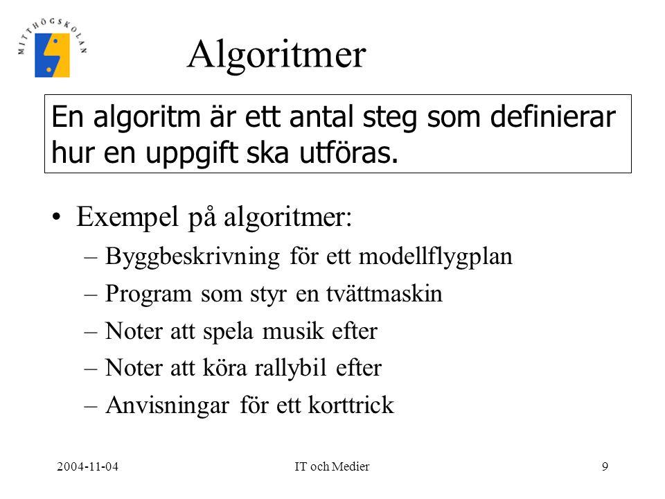 Algoritmer En algoritm är ett antal steg som definierar
