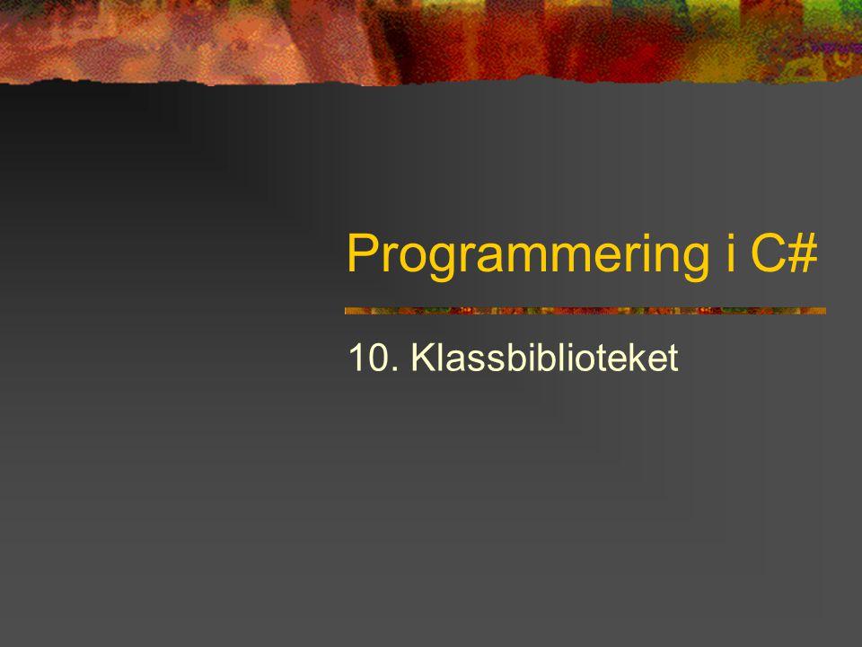 Programmering i C# 10. Klassbiblioteket