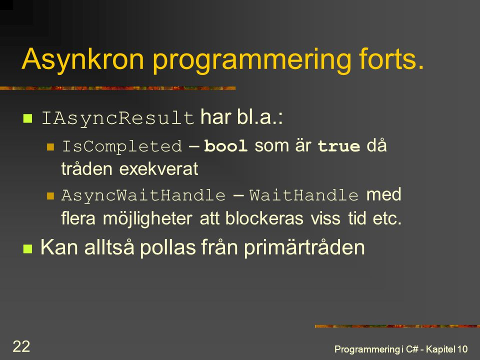 Asynkron programmering forts.