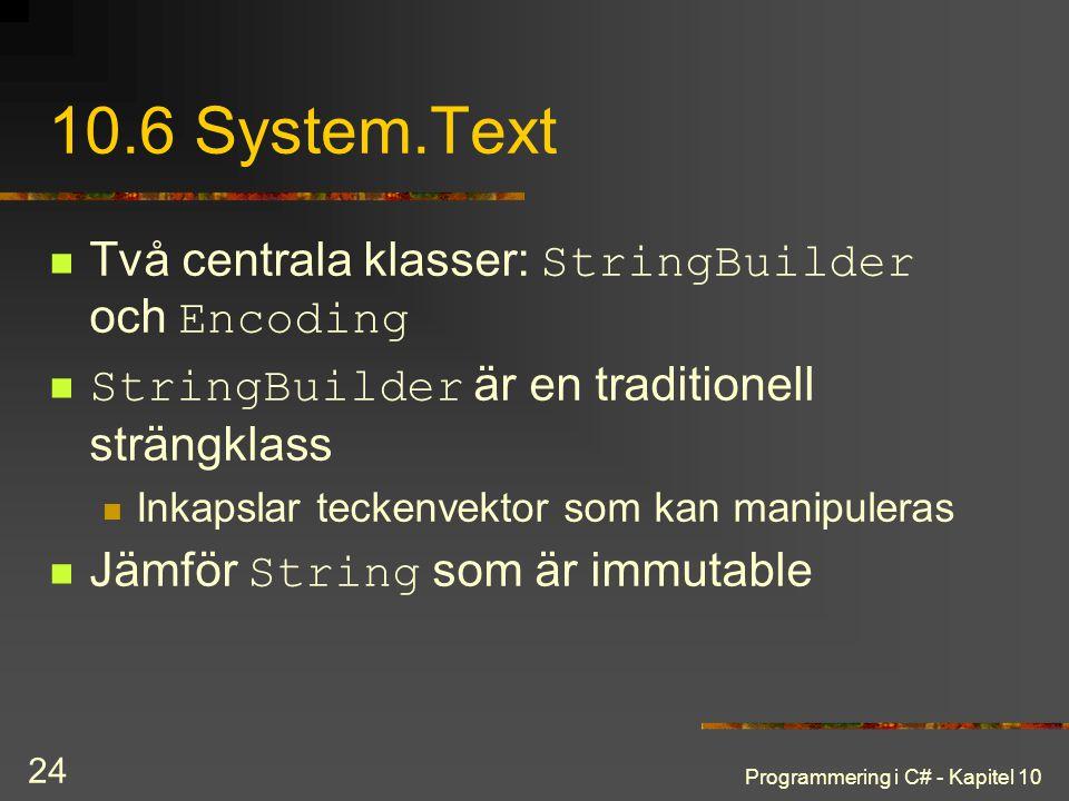 10.6 System.Text Två centrala klasser: StringBuilder och Encoding