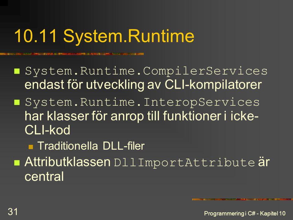 10.11 System.Runtime System.Runtime.CompilerServices endast för utveckling av CLI-kompilatorer.