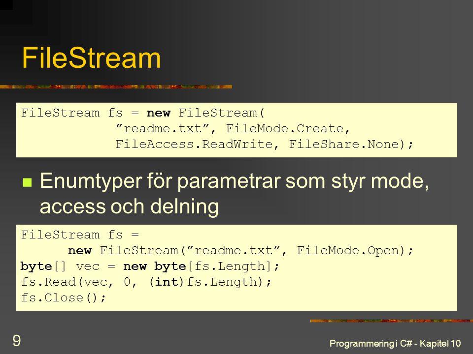 FileStream Enumtyper för parametrar som styr mode, access och delning