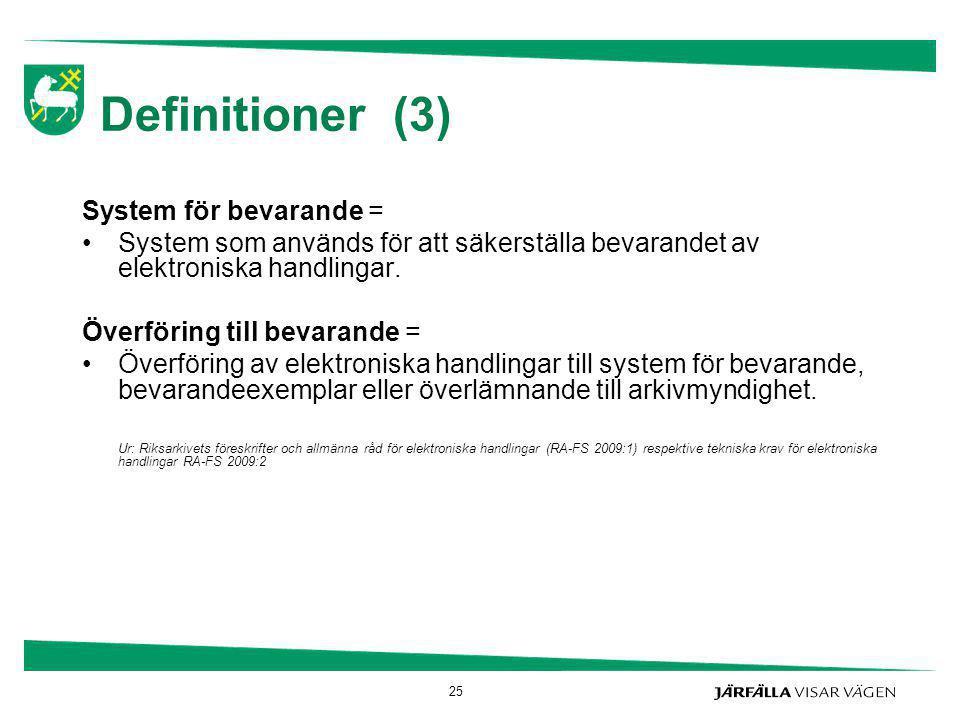 Definitioner (3) System för bevarande =