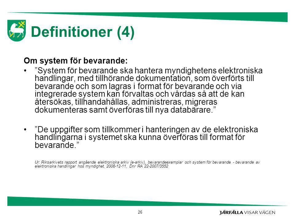 Definitioner (4) Om system för bevarande: