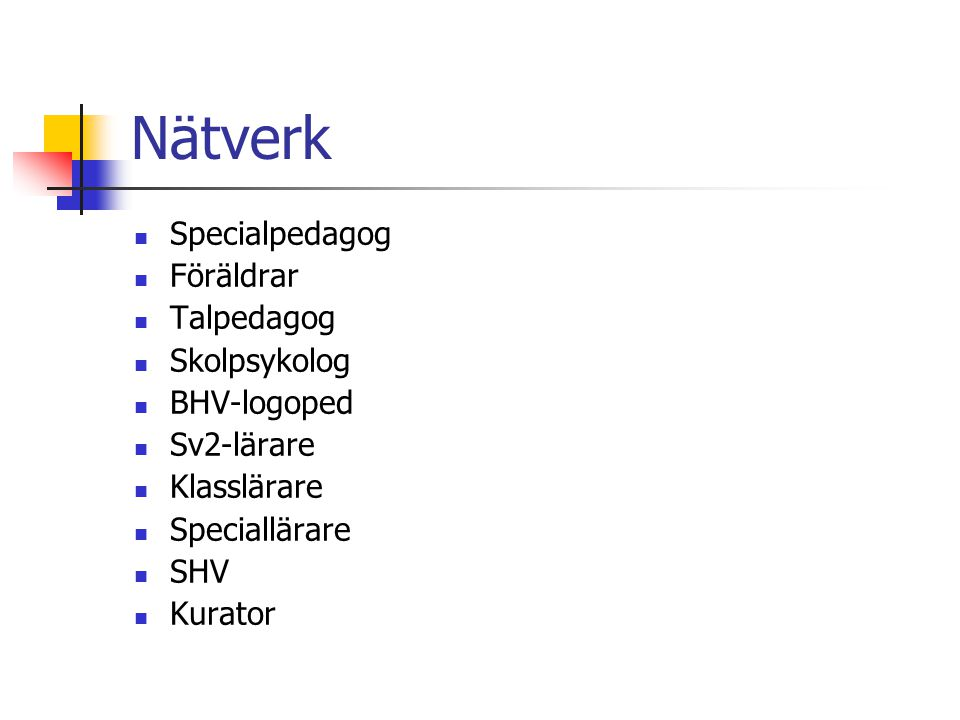 Nätverk Specialpedagog Föräldrar Talpedagog Skolpsykolog BHV-logoped