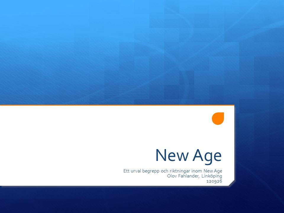 New Age Ett urval begrepp och riktningar inom New Age