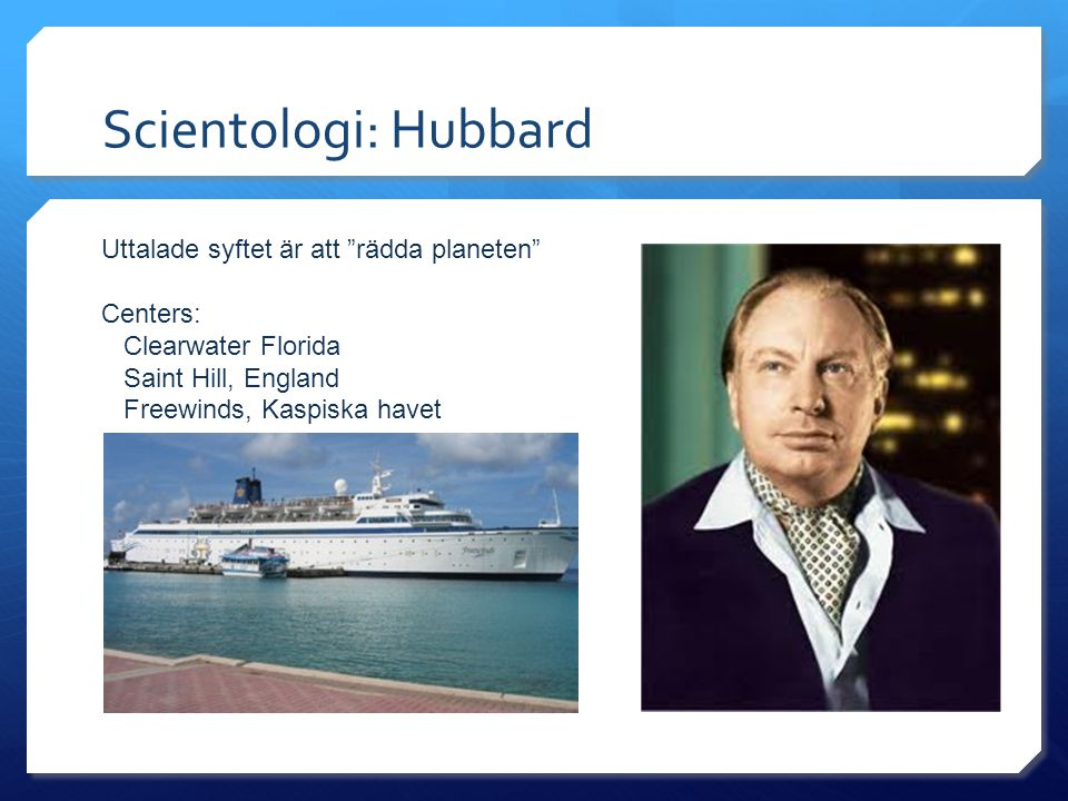 Scientologi: Hubbard Uttalade syftet är att rädda planeten Centers: