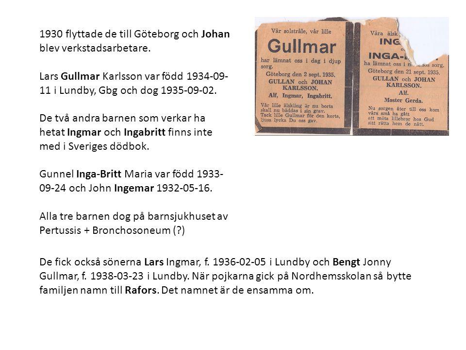 1930 flyttade de till Göteborg och Johan blev verkstadsarbetare.