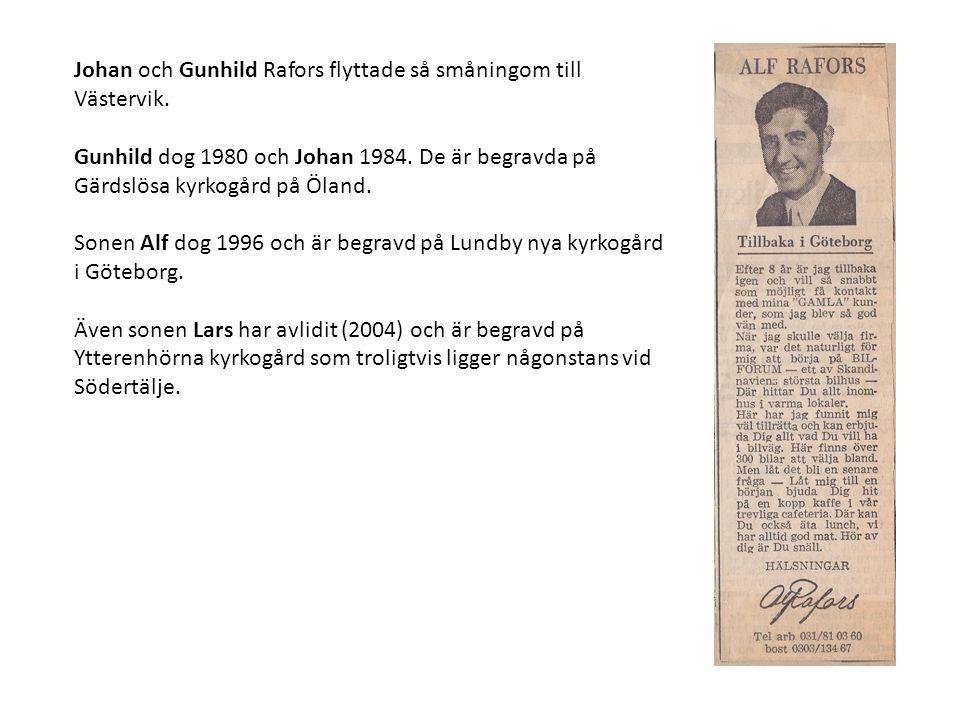 Johan och Gunhild Rafors flyttade så småningom till Västervik.