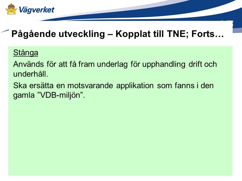 Pågående utveckling – Kopplat till TNE; Forts…