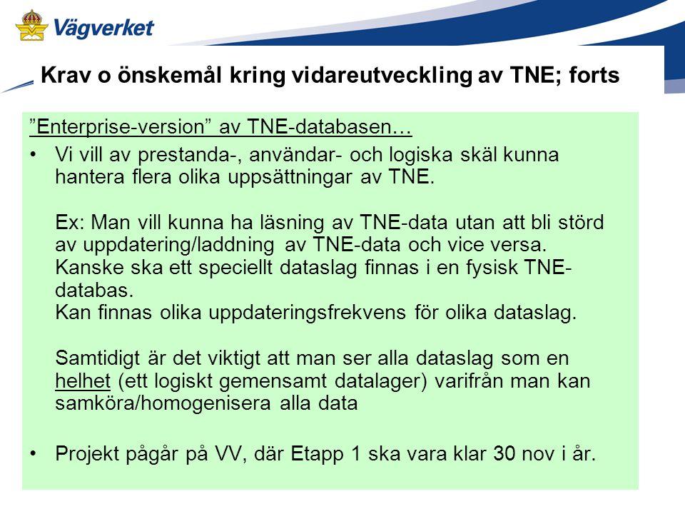 Krav o önskemål kring vidareutveckling av TNE; forts