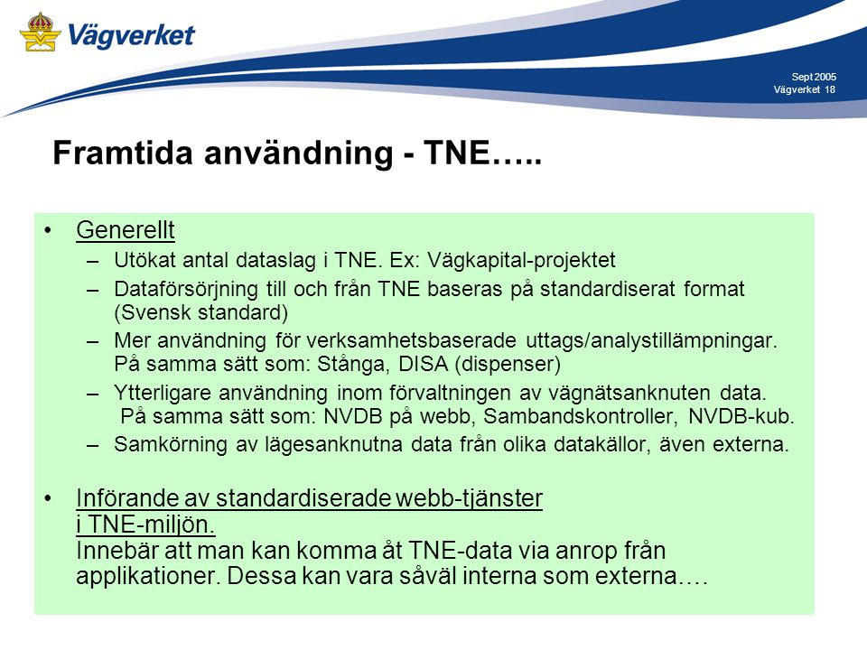 Framtida användning - TNE…..