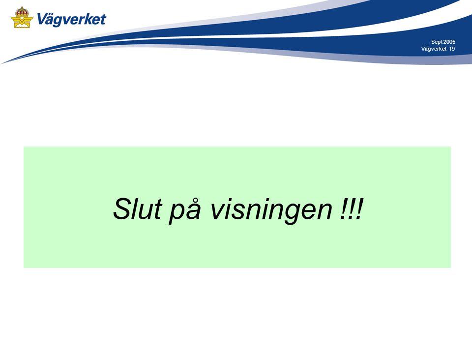 Sept 2005 Vägverket Slut på visningen !!!