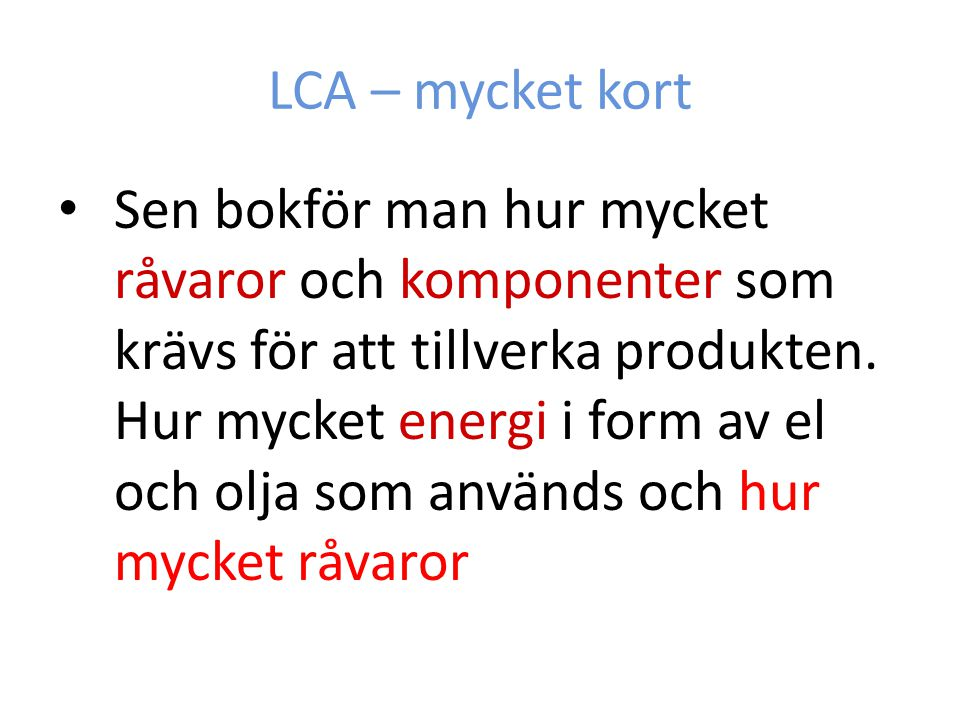 LCA – mycket kort