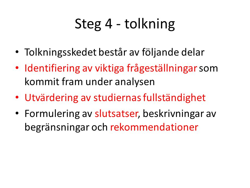 Steg 4 - tolkning Tolkningsskedet består av följande delar