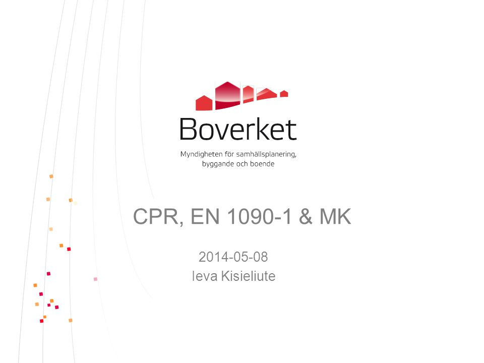 CPR, EN 1090-1 & MK 2014-05-08 Ieva Kisieliute