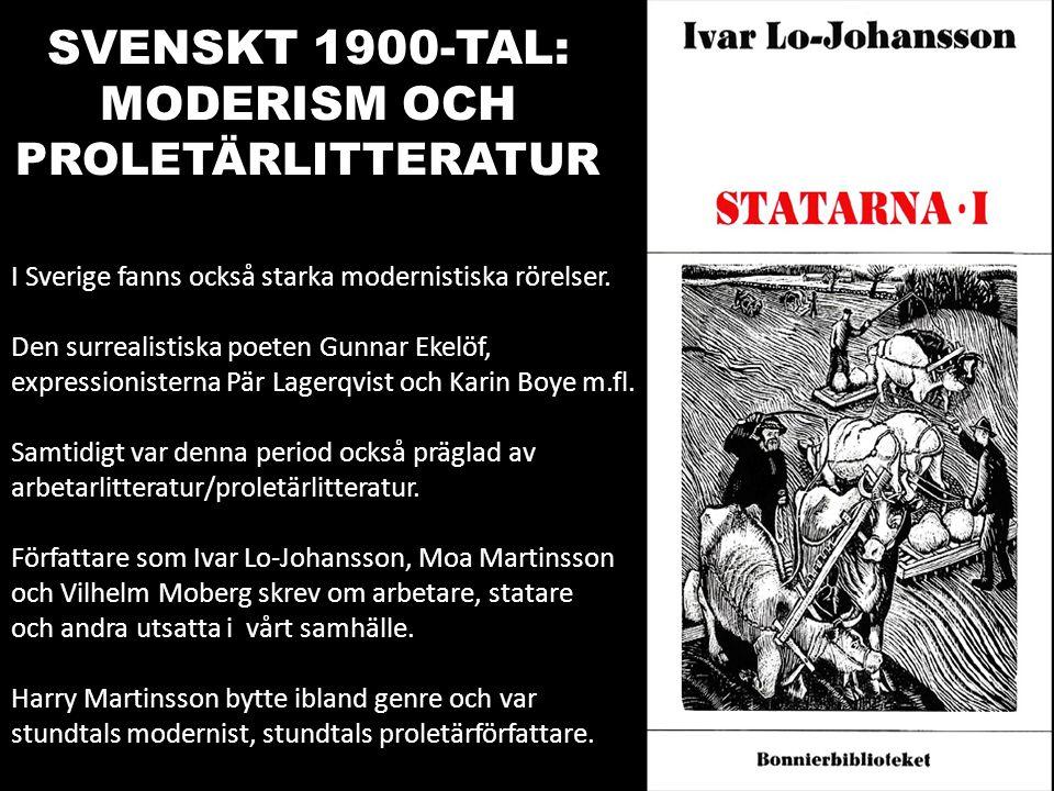 SVENSKT 1900-TAL: MODERISM OCH PROLETÄRLITTERATUR