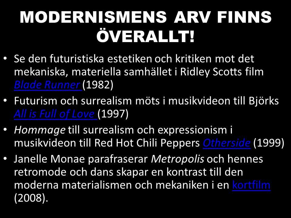 MODERNISMENS ARV FINNS ÖVERALLT!