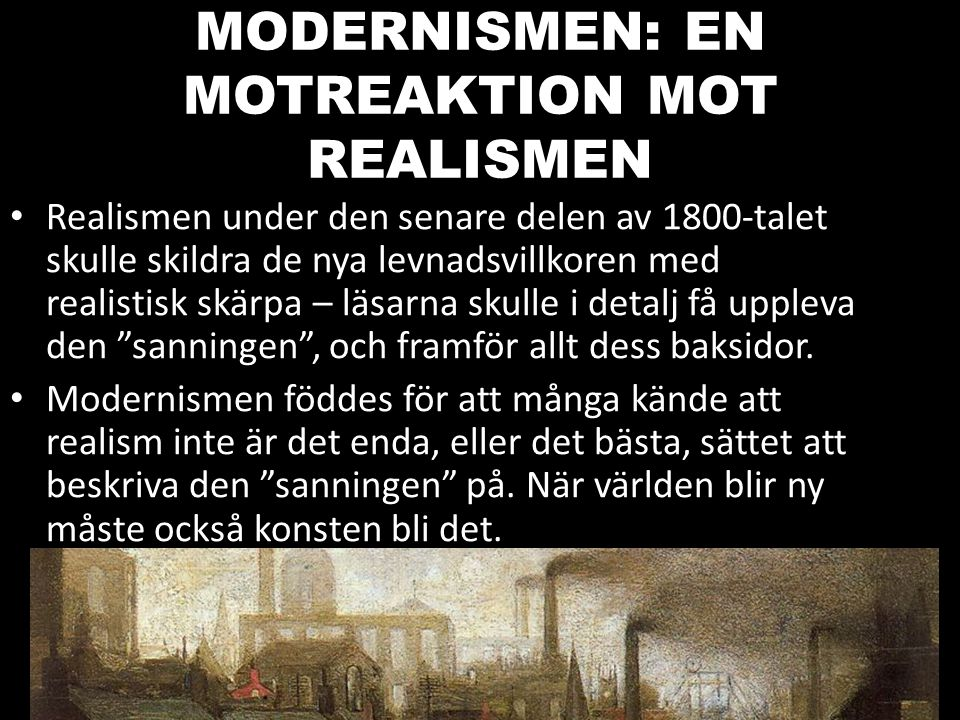 MODERNISMEN: EN MOTREAKTION MOT REALISMEN