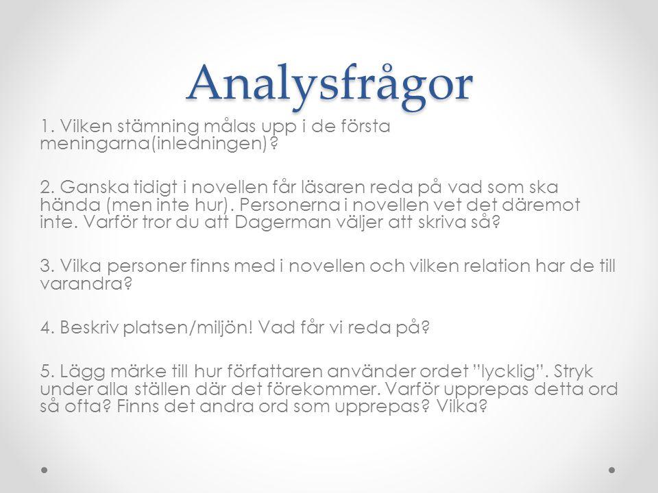 Analysfrågor 1. Vilken stämning målas upp i de första meningarna(inledningen)