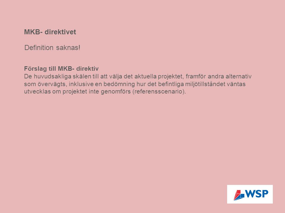 MKB- direktivet Definition saknas! Förslag till MKB- direktiv