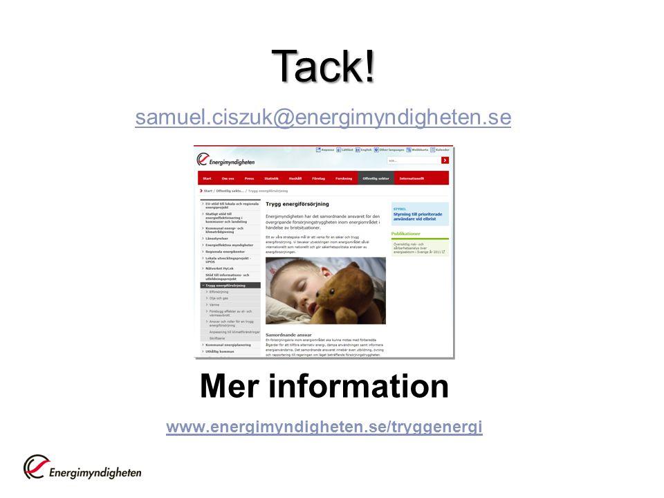 Mer information www.energimyndigheten.se/tryggenergi