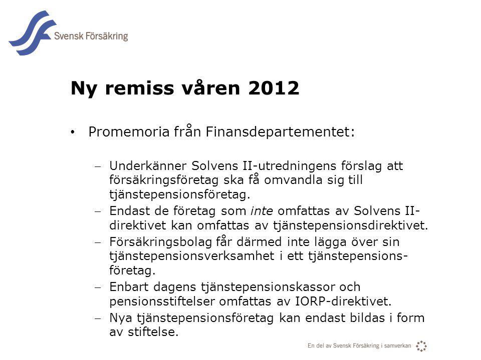 Ny remiss våren 2012 Promemoria från Finansdepartementet: