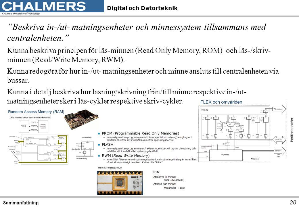 Beskriva in-/ut- matningsenheter och minnessystem tillsammans med centralenheten.