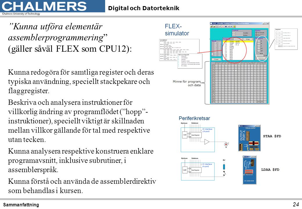 Kunna utföra elementär assemblerprogrammering