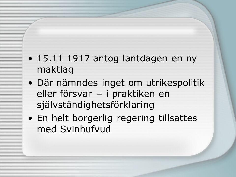 15.11 1917 antog lantdagen en ny maktlag