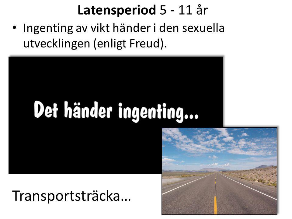 Transportsträcka… Latensperiod 5 - 11 år