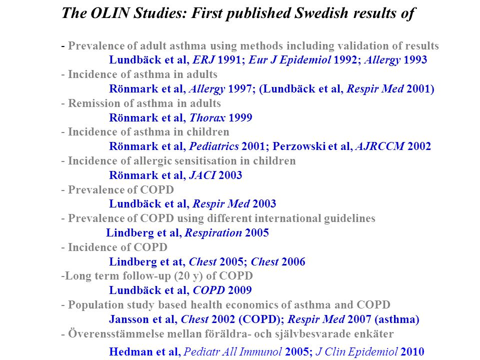 The OLIN Studies: First published Swedish results of